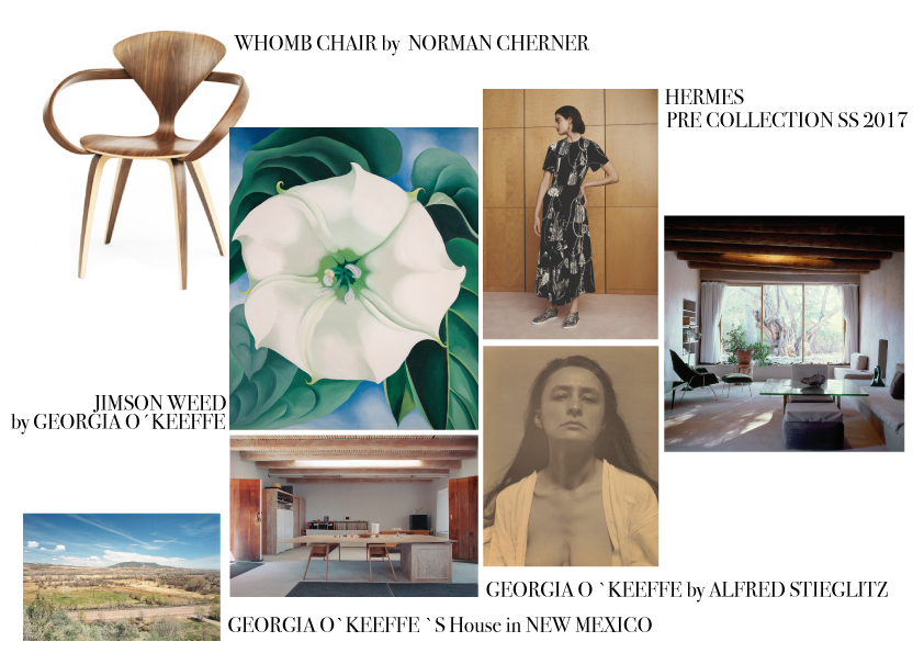 Clockwise from top left: Norman Cherner chair, http://chernerstore.com/chairs/armchair; Georgia O'Keeffe:Abstraction White Rose (1927), Oil on canvas,36 x 30 (91.4 x 76.2), Georgia O'Keeffe Museum. Gift of The Burnett Foundation © Georgia O'Keeffe Museum; Hermès Pre-Collections SS 2017; Georgia O'Keeffe House, Abiquiu, Living Room, 2007, Herbert Lotz, © Georgia O'Keeffe Museum; Alfred Stieglitz:Georgia O'Keeffe (1918), Photograph, palladium print on paper243 x 192 mm, The J. Paul Getty Museum, Los Angeles, © The J. Paul Getty Trust; Georgia O'Keeffe House, Abiquiu Studio, 2007, Herbert Lotz, © Georgia O'Keeffe Museum; Georgia O'Keeffe House, Abiquiu, View from House, 2007, Herbert Lotz, © Georgia O'Keeffe Museum; on the slider: Georgia O'Keeffe House, Abiquiu, View from Bedroom, 2007, Herbert Lotz, © Georgia O'Keeffe Museum