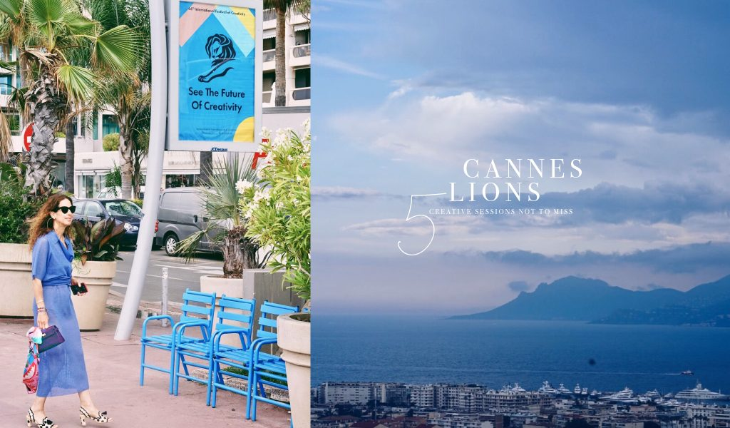 Cannes Lions. 5 most inspiring sessions not to miss